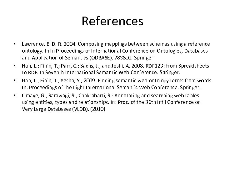 References • • Lawrence, E. D. R. 2004. Composing mappings between schemas using a