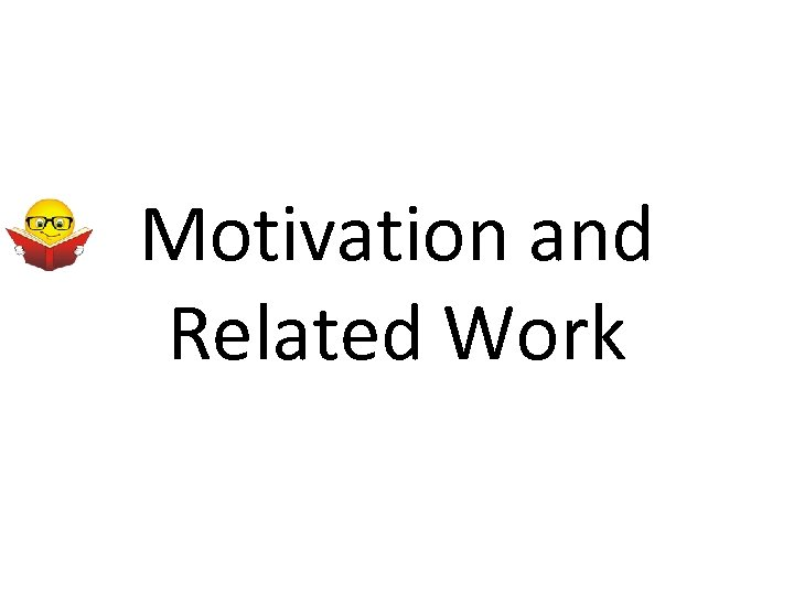 Motivation and Related Work