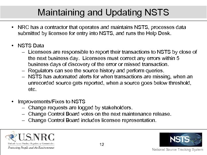 Maintaining and Updating NSTS • NRC has a contractor that operates and maintains NSTS,