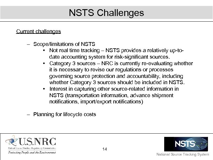 NSTS Challenges Current challenges – Scope/limitations of NSTS • Not real time tracking –