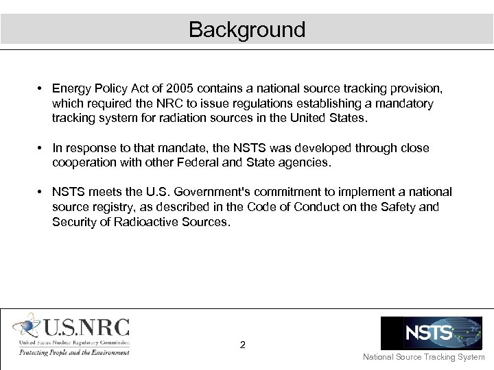 Background • Energy Policy Act of 2005 contains a national source tracking provision, which