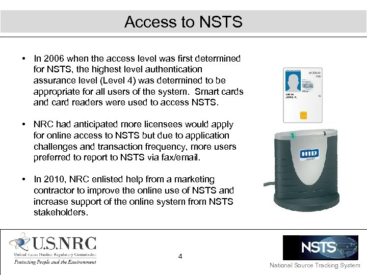 Access to NSTS • In 2006 when the access level was first determined for