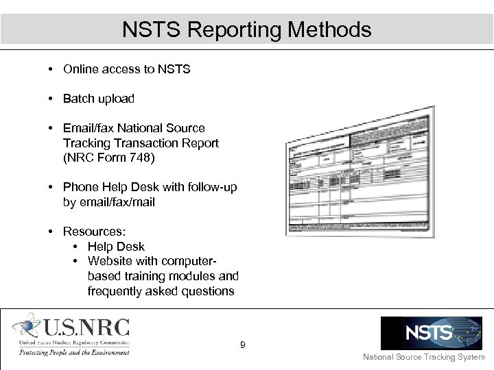 NSTS Reporting Methods • Online access to NSTS • Batch upload • Email/fax National