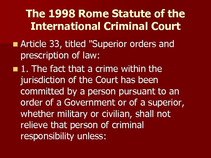 The 1998 Rome Statute of the International Criminal Court n Article 33, titled