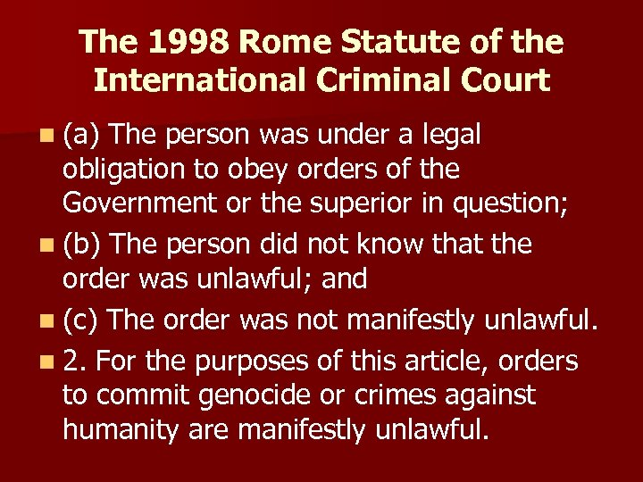 The 1998 Rome Statute of the International Criminal Court n (a) The person was