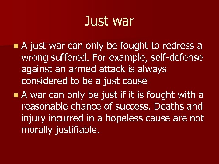 Just war n A just war can only be fought to redress a wrong
