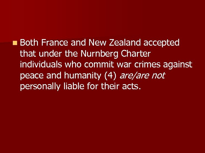 n Both France and New Zealand accepted that under the Nurnberg Charter individuals who