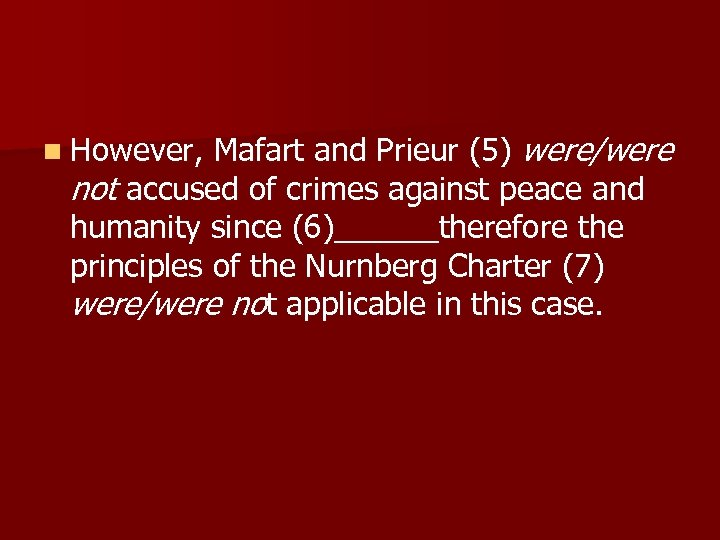 n However, Mafart and Prieur (5) were/were not accused of crimes against peace and