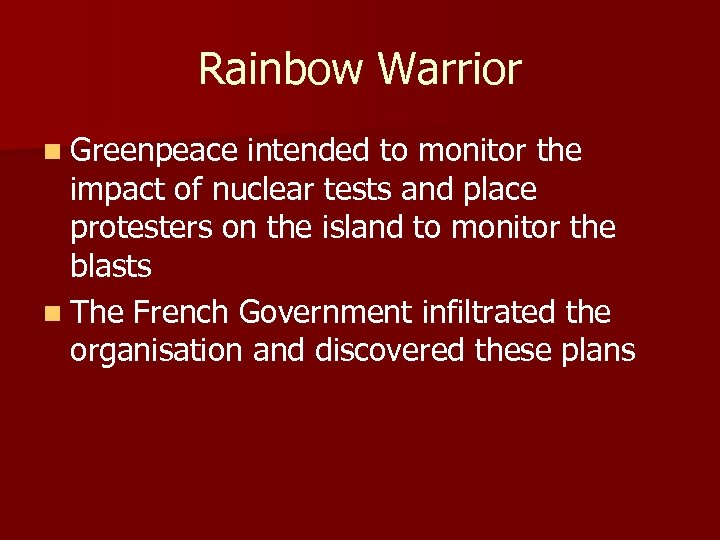 Rainbow Warrior n Greenpeace intended to monitor the impact of nuclear tests and place