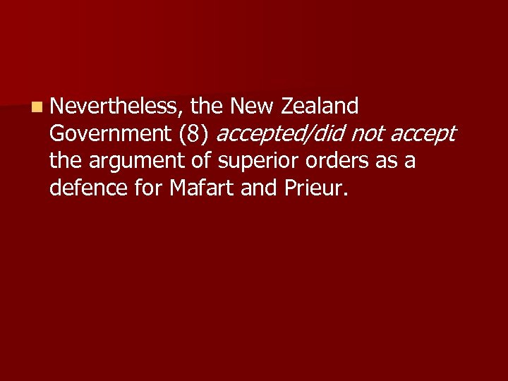 n Nevertheless, the New Zealand Government (8) accepted/did not accept the argument of superior
