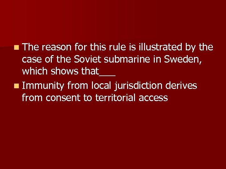n The reason for this rule is illustrated by the case of the Soviet