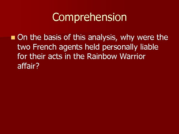 Comprehension n On the basis of this analysis, why were the two French agents
