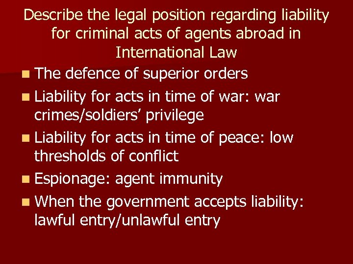 Describe the legal position regarding liability for criminal acts of agents abroad in International