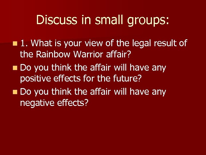 Discuss in small groups: n 1. What is your view of the legal result