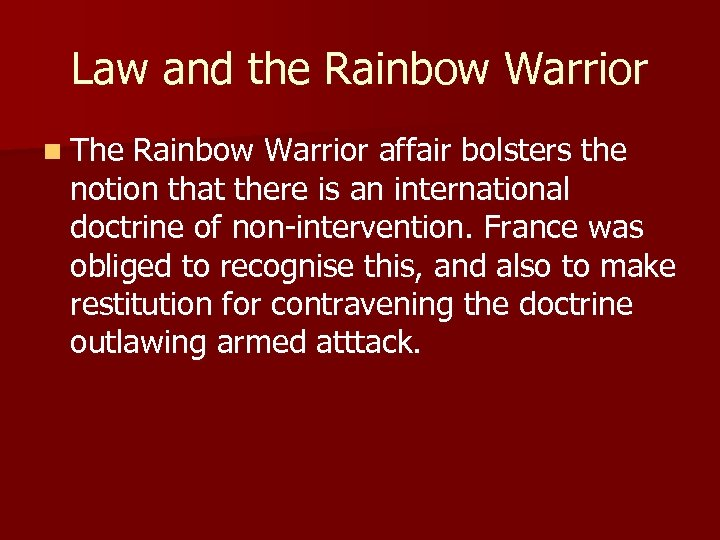 Law and the Rainbow Warrior n The Rainbow Warrior affair bolsters the notion that