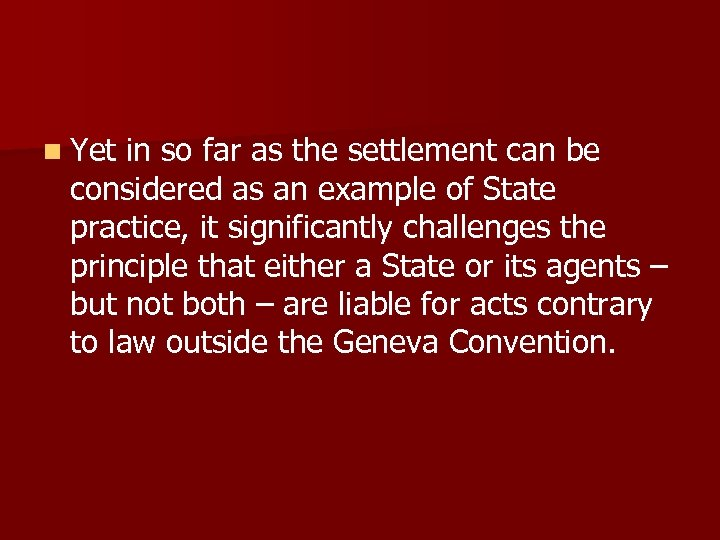 n Yet in so far as the settlement can be considered as an example