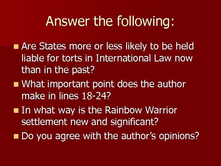 Answer the following: n Are States more or less likely to be held liable