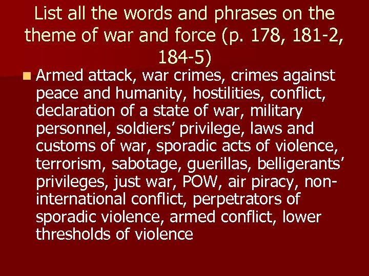 List all the words and phrases on theme of war and force (p. 178,
