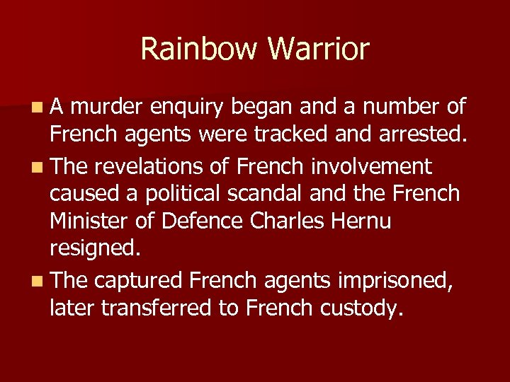 Rainbow Warrior n A murder enquiry began and a number of French agents were