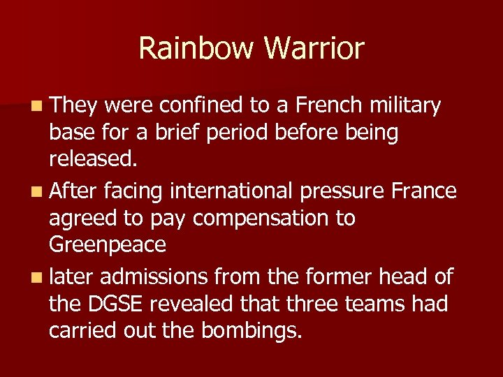 Rainbow Warrior n They were confined to a French military base for a brief