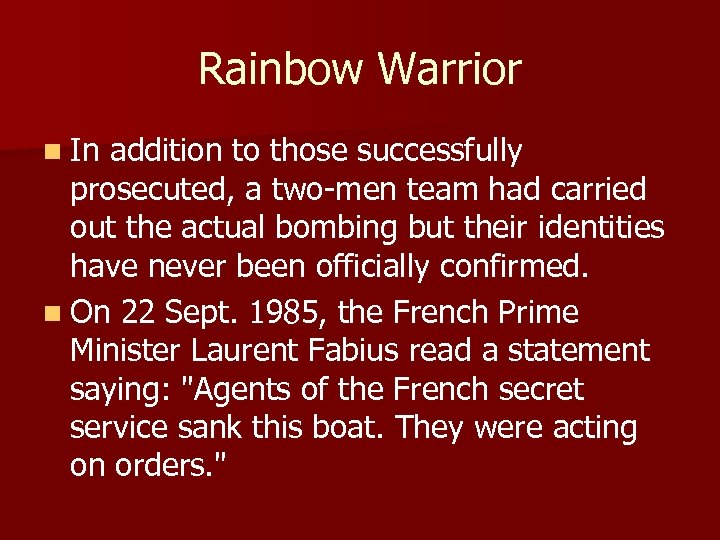 Rainbow Warrior n In addition to those successfully prosecuted, a two-men team had carried