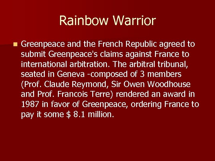 Rainbow Warrior n Greenpeace and the French Republic agreed to submit Greenpeace's claims against