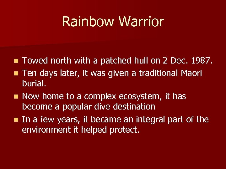 Rainbow Warrior Towed north with a patched hull on 2 Dec. 1987. n Ten