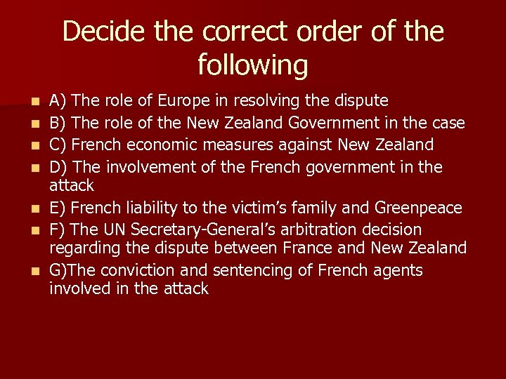 Decide the correct order of the following n n n n A) The role