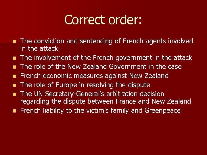 Correct order: n n n n The conviction and sentencing of French agents involved