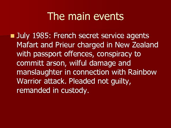 The main events n July 1985: French secret service agents Mafart and Prieur charged