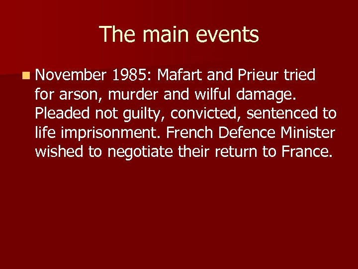 The main events n November 1985: Mafart and Prieur tried for arson, murder and