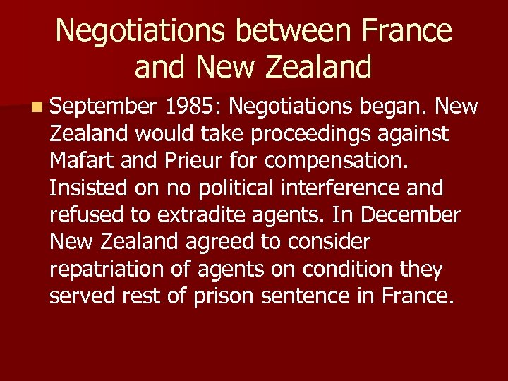 Negotiations between France and New Zealand n September 1985: Negotiations began. New Zealand would