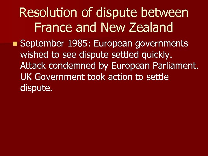 Resolution of dispute between France and New Zealand n September 1985: European governments wished