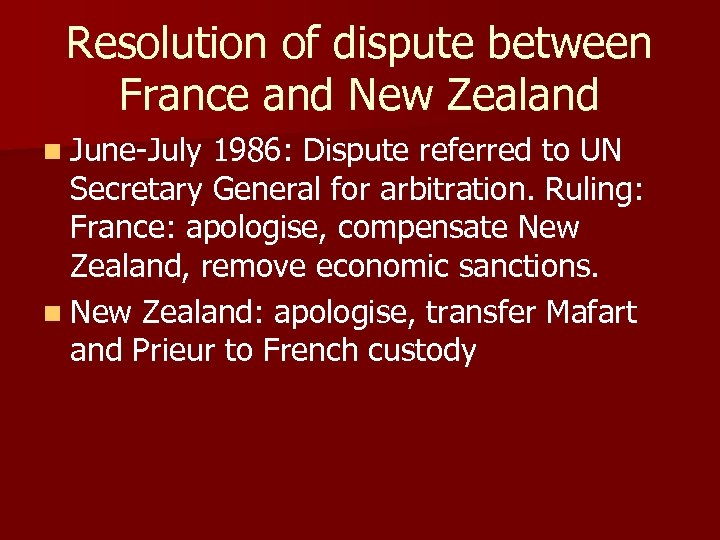 Resolution of dispute between France and New Zealand n June-July 1986: Dispute referred to