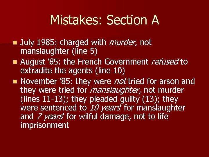 Mistakes: Section A July 1985: charged with murder, not manslaughter (line 5) n August