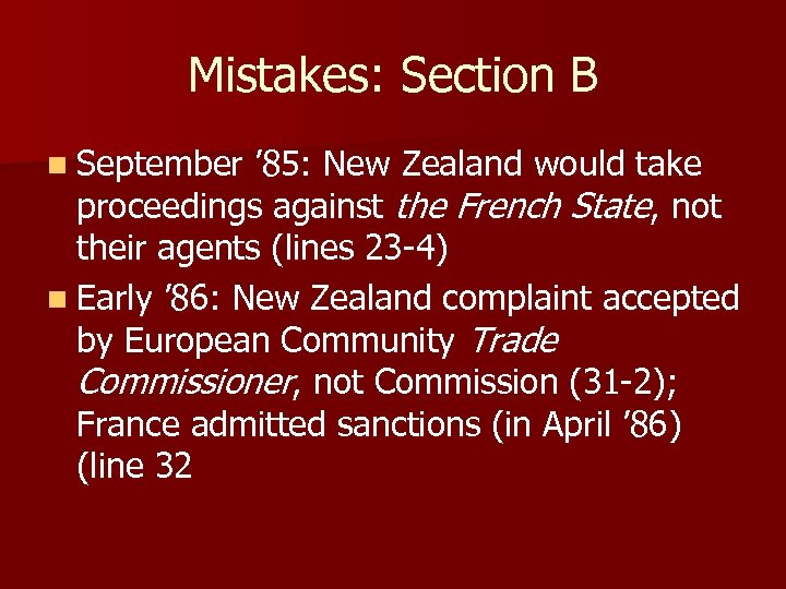Mistakes: Section B n September ' 85: New Zealand would take proceedings against the