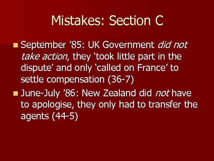 Mistakes: Section C n September ' 85: UK Government did not take action, they