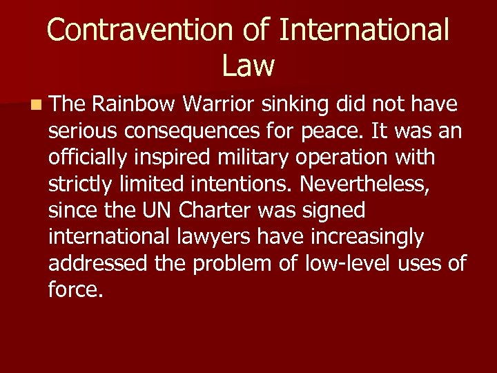 Contravention of International Law n The Rainbow Warrior sinking did not have serious consequences