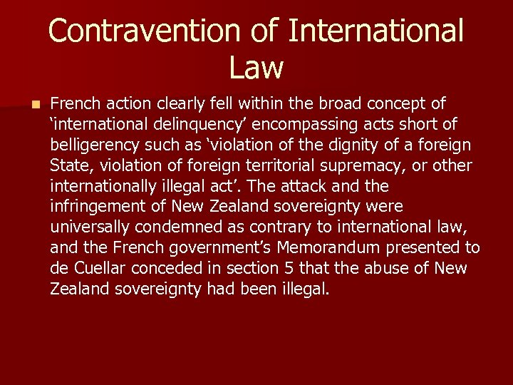 Contravention of International Law n French action clearly fell within the broad concept of