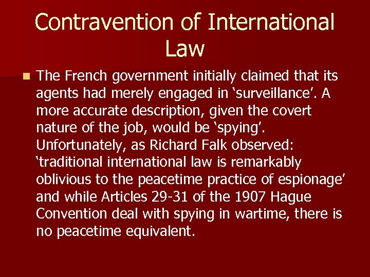 Contravention of International Law n The French government initially claimed that its agents had