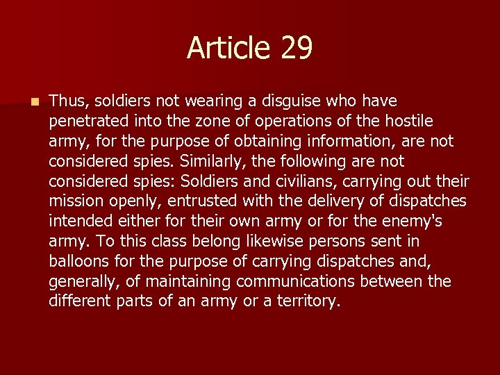 Article 29 n Thus, soldiers not wearing a disguise who have penetrated into the