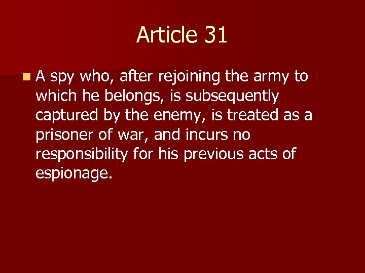 Article 31 n A spy who, after rejoining the army to which he belongs,