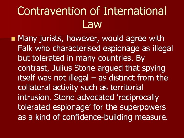 Contravention of International Law n Many jurists, however, would agree with Falk who characterised