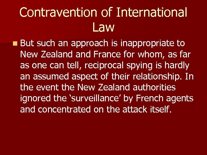 Contravention of International Law n But such an approach is inappropriate to New Zealand