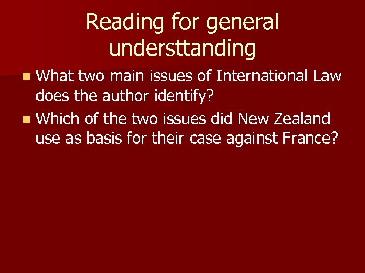 Reading for general understtanding n What two main issues of International Law does the