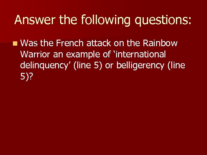 Answer the following questions: n Was the French attack on the Rainbow Warrior an