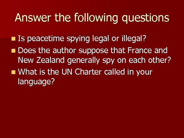 Answer the following questions n Is peacetime spying legal or illegal? n Does the