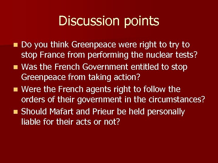 Discussion points n n Do you think Greenpeace were right to try to stop