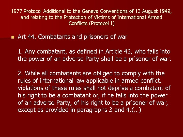 1977 Protocol Additional to the Geneva Conventions of 12 August 1949, and relating to