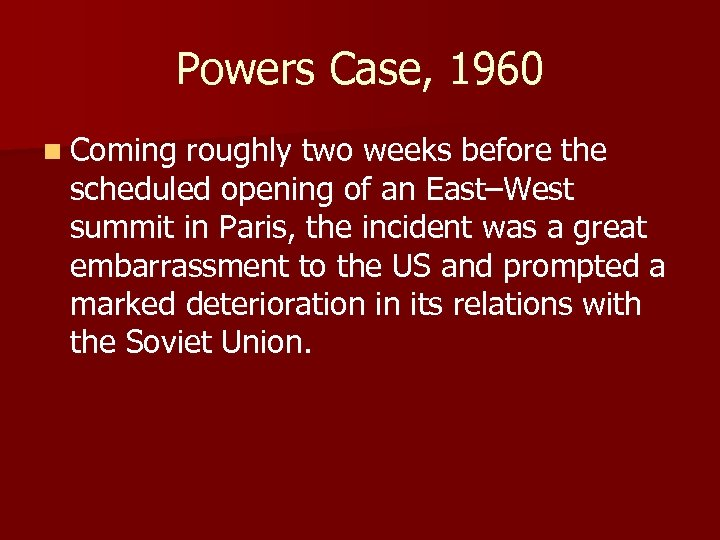 Powers Case, 1960 n Coming roughly two weeks before the scheduled opening of an